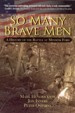 So Many Brave Men: A History of the Battle at Minisink Ford