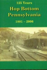 Hop Bottom, Pennsylvania: 125 Years (1881–2006)